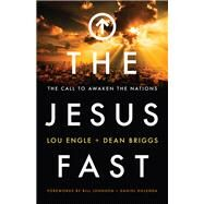 The Jesus Fast by Engle, Lou; Briggs, Dean, 9780800797928