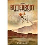 Bitterroot by Faulkner, Steven, 9780825307928