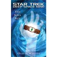 Star Trek: Deep Space Nine: The Soul Key by Woods, Olivia, 9781439107928