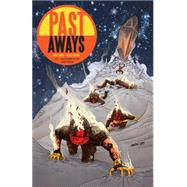 Past Aways 1 by Kindt, Matt; Kolins, Scott, 9781616557928