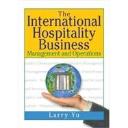 The International Hospitality Business: Management and Operations by Yu; Lawrence, 9781138997929