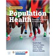 Population Health: Creating a Culture of Wellness by Nash, David B., M.D.; Fabius, Raymond J., M.D.; Skoufalos, Alexis; Clarke, Janice L., Rn, 9781284047929