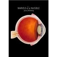 Marvels of the Invisible by Molberg, Jenny, 9781936797929