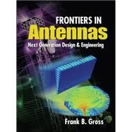 Frontiers in Antennas: Next Generation Design & Engineering by Gross, Frank, 9780071637930