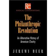 The Philanthropic Revolution by Beer, Jeremy, 9780812247930