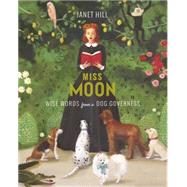 Miss Moon by Hill, Janet, 9781101917930