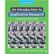 An Introduction to Qualitative Research by Rossman, Gretchen B.; Rallis, Sharon F., 9781506307930