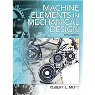 Machine Elements in Mechanical Design by Mott, Robert L., 9780135077931