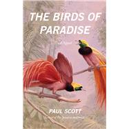 Birds of Paradise: A Novel by Scott, Paul, 9780226087931