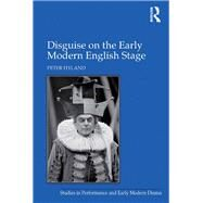 Disguise on the Early Modern English Stage by Hyland,Peter, 9781138257931