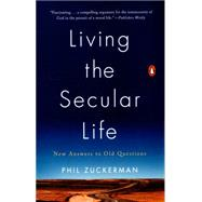 Living the Secular Life by Zuckerman, Phil, 9780143127932