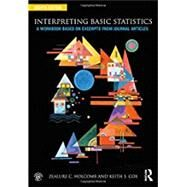Interpreting Basic Statistics: A Workbook Based on Excerpts from Journal Articles by Zealure C. Holcomb; Keith S. Cox, 9780415787932
