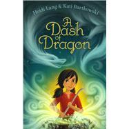A Dash of Dragon by Lang, Heidi; Bartkowski, Kati, 9781481477932