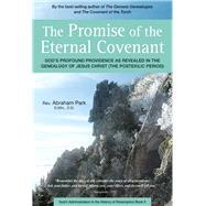 The Promise of the Eternal Covenant by Park, Abraham, 9780804847933