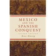 Mexico And the Spanish Conquest by Hassig, Ross, 9780806137933