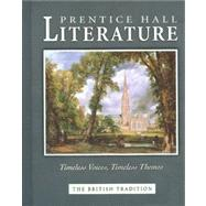 Prentice Hall Literature Timeless Voices Timeless Themes: The British Tradition by Unknown, 9780130547934