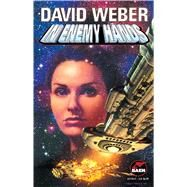 In Enemy Hands An Honor Harrington Novel by Weber, 9780671877934