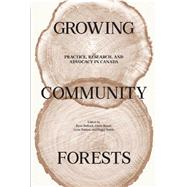 Growing Community Forests by Bullock, Ryan; Broad, Gayle; Palmer, Lynn; Smith, Peggy, 9780887557934