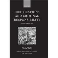 Corporations and Criminal Responsibility by Wells, Celia, 9780198267935