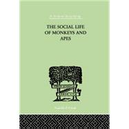 The Social Life Of Monkeys And Apes by Zuckerman, S, 9780415757935