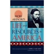 Mori Arinori's Life and Resources in America by Mori, Arinori, 9780739107935