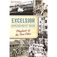 Excelsior Amusement Park by Gompel, Greg Van, 9781467137935