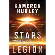 The Stars Are Legion by Hurley, Kameron, 9781481447935