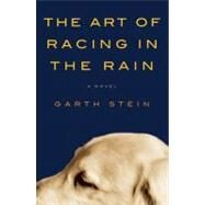 The Art of Racing in the Rain by Stein, Garth, 9780061537936