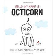 Hello, My Name Is Octicorn by Diller, Kevin (CRT); Lowe, Justin (CRT); Talib, Binny, 9780062387936