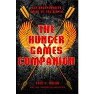 The Hunger Games Companion The Unauthorized Guide to the Series by Gresh, Lois H., 9780312617936
