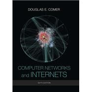 Computer Networks and Internets by Comer, Douglas E., 9780133587937