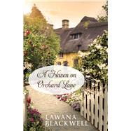 A Haven on Orchard Lane by Blackwell, Lawana, 9780764217937