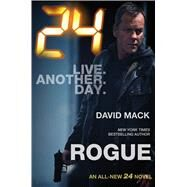 24: Rogue by Mack, David, 9780765377937