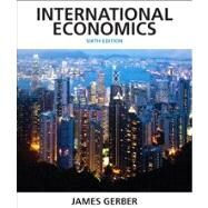 International Economics Plus NEW MyEconLab with Pearson eText -- Access Card Package by Gerber, James, 9780133407938