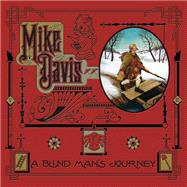 A Blind Man's Journey: The Art of Mike Davis by Davis, Mike, 9780867197938