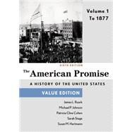 The American Promise, Value Edition, Volume 1 To 1877 by Roark, James L.; Johnson, Michael P.; Cohen, Patricia Cline; Stage, Sarah; Hartmann, Susan M., 9781457687938