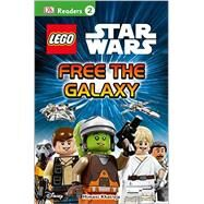Lego Star Wars: Free the Galaxy by Khatreja, Himani, 9781465437938