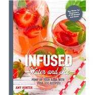Infused Water and Ice by Hunter, Amy, 9781604337938