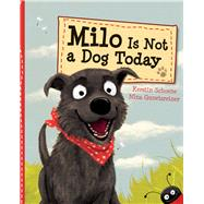 Milo Is Not a Dog Today by Schoene, Kerstin; Gunetsreiner, Nina, 9780807547939