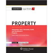Casenote Legal Briefs for Property, Keyed to Dukeminier, Krier, Alexander, and Schill by Casenote Legal Briefs, 9781454847939