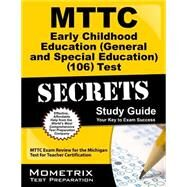 Mttc Early Childhood Education General and Special Education 106 Test Secrets by Mttc Exam Secrets Test Prep, 9781627337939