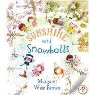 Sunshine and Snowballs by Brown, Margaret Wise; Cooke, Charlotte, 9781472317940
