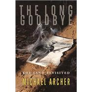 The Long Goodbye by Archer, Michael, 9781555717940