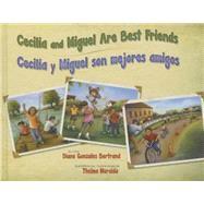Cecilia and Miguel Are Best Friends / Cecilia Y Miguel Son Mejores Amigos by Bertrand, Diane Gonzales; Muraida, Thelma; Ventura, Gabriela Baeza, 9781558857940