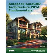 Autodesk AutoCAD Architecture Fundamentals 2014 by Moss, Elise, 9781585037940