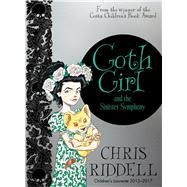 Goth Girl and the Sinister Symphony by Riddell, Chris; Tumnus, Shaun, 9781447277941