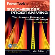 Power Tools for Synthesizer Programming: The Ultimate Reference for Sound Design by Aikin, Jim; Fortner, Stephen, 9781480397941