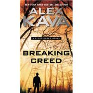 Breaking Creed by Kava, Alex, 9780425277942