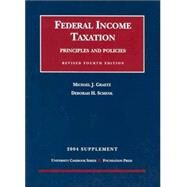 Federal Income Taxation: Principles And Policies 2004 Supplement by Graetz, Michael J.; Schenk, Deborah H., 9781587787942