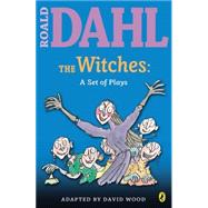 The Witches: A Set of Plays A Set of Plays by Dahl, Roald, 9780142407943